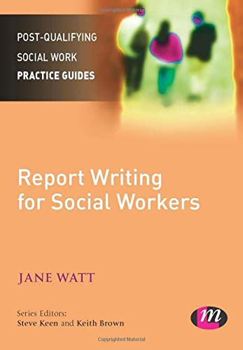 9780857259837: Report Writing for Social Workers (Post-Qualifying Social Work Practice Guides)