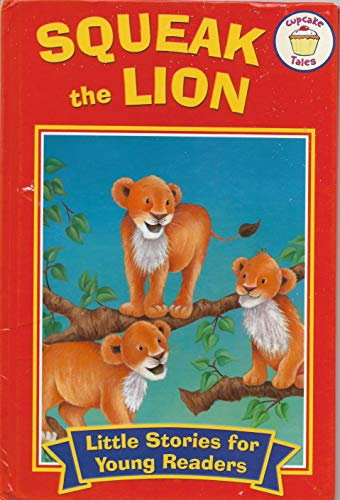 9780857264381: Squeak the Lion (Little Stories for Young Readers)
