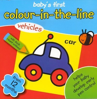 9780857264534: BABY'S FIRST - Colour - in the line- VEHICLES