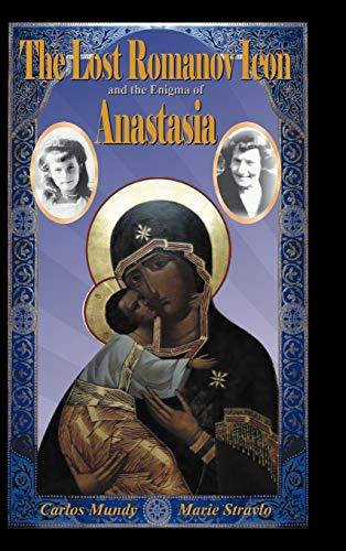 9780857282019: The Lost Romanov Icon and the Enigma of Anastasia