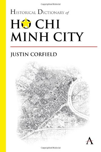 9780857282354: Historical Dictionary of Ho Chi Minh City