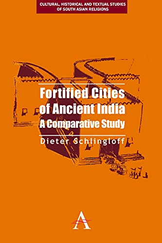 9780857283313: Fortified Cities of Ancient India: A Comparative Study (Cultural, Historical and Textual Studies of South Asian Religions)