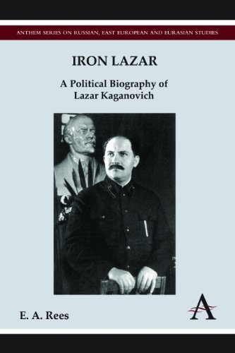 9780857283498: Iron Lazar: A Political Biography of Lazar Kaganovich