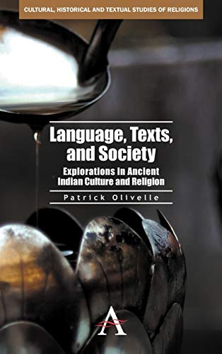 Language, Texts, and Society: Explorations in Ancient Indian Culture and Religion (Anthem South ...