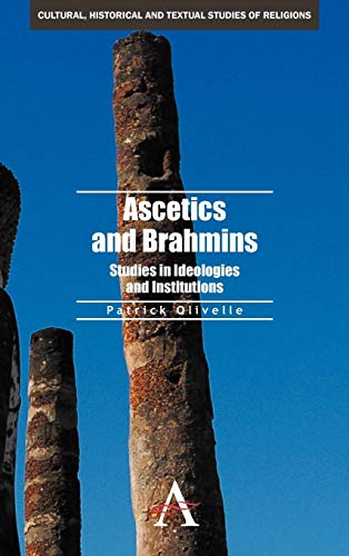 Ascetics and Brahmins: Studies in Ideologies and Institutions (Anthem South Asian Studies): ...