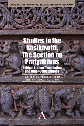 Studies in the Kasikava Tti. The Section on Pratyaharas: Critical Edition, Translation and Other ...