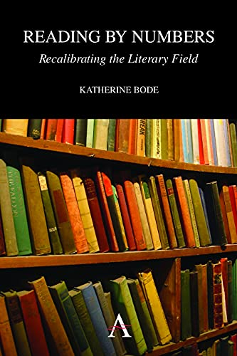 9780857284549: Reading by Numbers: Recalibrating the Literary Field (Anthem Scholarship in the Digital Age)