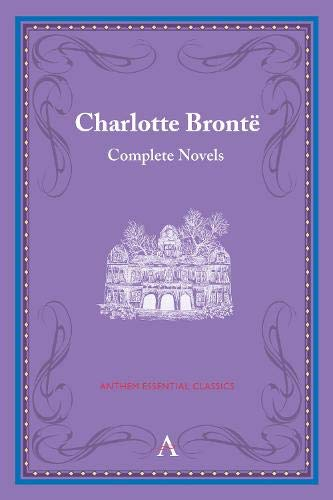 9780857284662: Charlotte Brontë: Complete Novels (Anthem Classics Deluxe Edition)