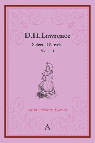 9780857284907: 1: D. H. Lawrence: Selected Novels, Volume I (Anthem Classics Deluxe Edition)