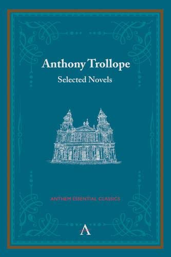 9780857284969: Anthony Trollope: Selected Novels (Anthem Classics Deluxe Edition)
