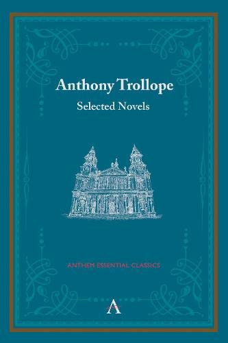9780857284976: Anthony Trollope: Selected Novels (Anthem Classics Deluxe Edition)