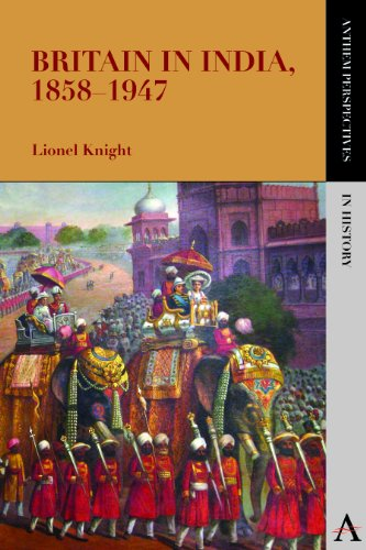 Britain in India, 1858-1947 (Anthem Perspectives in History): Lionel Knight