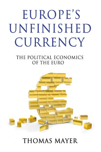 9780857285485: Europe's Unfinished Currency: The Political Economics of the Euro