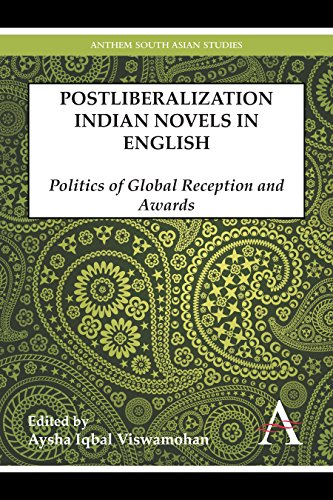 9780857285645: Postliberalization Indian Novels in English: Politics of Global Reception and Awards (Anthem South Asian Studies)