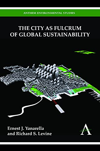 9780857287724: The City as Fulcrum of Global Sustainability (Anthem Environmental Studies)