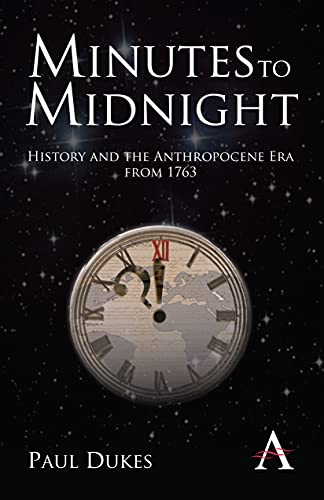 9780857287793: Minutes to Midnight: History and the Anthropocene Era from 1763