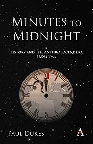 9780857287809: Minutes to Midnight: History and the Anthropocene Era from 1763