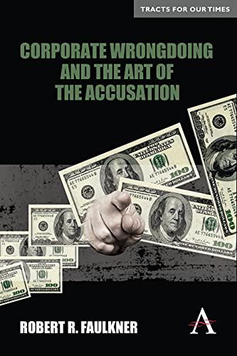 9780857287946: Corporate Wrongdoing and the Art of the Accusation (Anthem Finance)