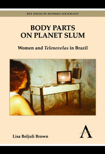 9780857287977: Body Parts on Planet Slum: Women and Telenovelas in Brazil (Key Issues in Modern Sociology)