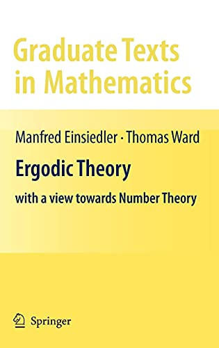 9780857290205: Ergodic Theory: with a view towards Number Theory (Graduate Texts in Mathematics, Vol. 259)