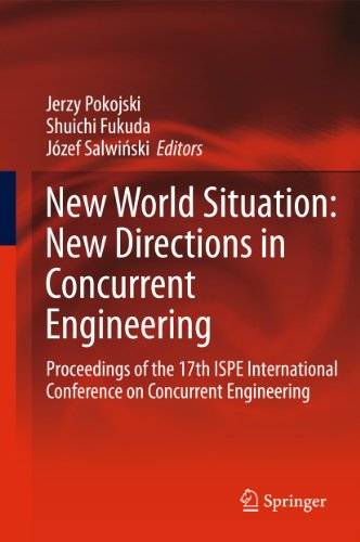 New World Situation: New Directions in Concurrent Engineering: Jerzy Pokojski