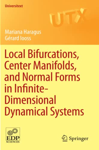 9780857291110: Local Bifurcations, Center Manifolds, and Normal Forms in Infinite-Dimensional Dynamical Systems (Universitext)