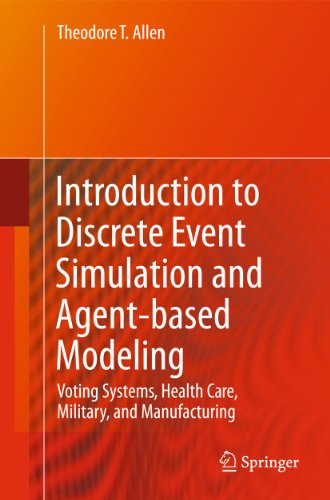 9780857291387: Introduction to Discrete Event Simulation and Agent-based Modeling: Voting Systems, Health Care, Military, and Manufacturing