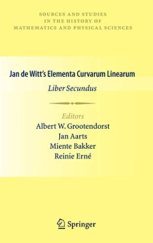 9780857291417: Jan de Witt's Elementa Curvarum Linearum: Liber Secundus (Sources and Studies in the History of Mathematics and Physical Sciences)
