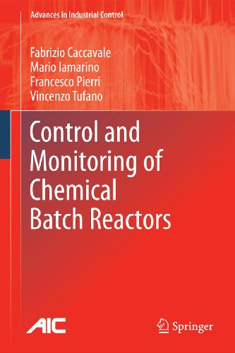 9780857291943: Control and Monitoring of Chemical Batch Reactors (Advances in Industrial Control)