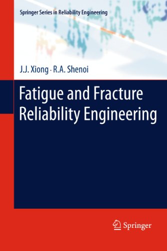 9780857292179: Fatigue and Fracture Reliability Engineering (Springer Series in Reliability Engineering)