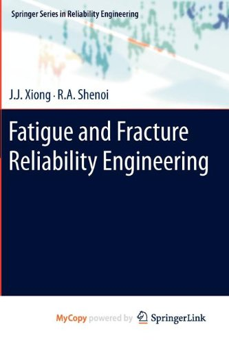 9780857292193: Fatigue and Fracture Reliability Engineering