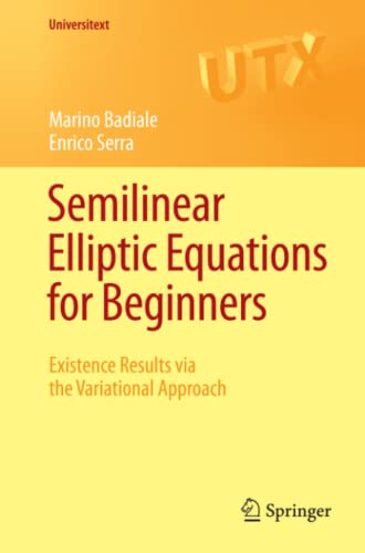 9780857292261: Semilinear Elliptic Equations for Beginners: Existence Results via the Variational Approach