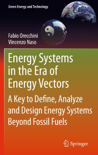 9780857292438: Energy Systems in the Era of Energy Vectors: A Key to Define, Analyze and Design Energy Systems Beyond Fossil Fuels (Green Energy and Technology)