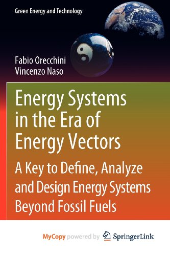 9780857292452: Energy Systems in the Era of Energy Vectors: A Key to Define, Analyze and Design Energy Systems Beyond Fossil Fuels