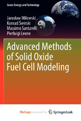 9780857292636: Advanced Methods of Solid Oxide Fuel Cell Modeling