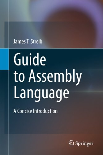 Guide to Assembly Language.: Streib, James T.: