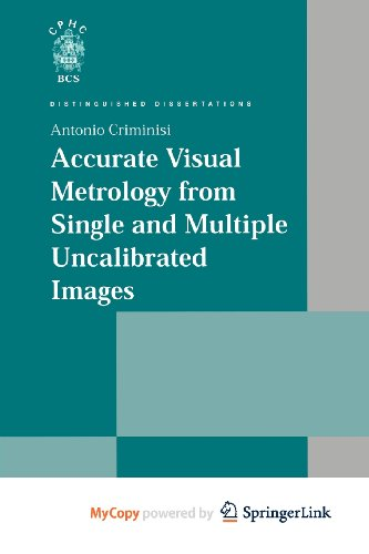 9780857293282: Accurate Visual Metrology from Single and Multiple Uncalibrated Images