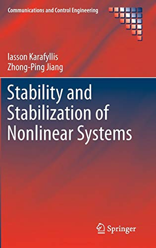 Stability and Stabilization of Nonlinear Systems (Communications and Control Engineering): ...