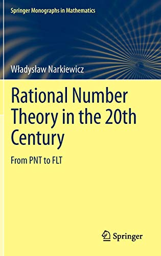9780857295316: Rational Number Theory in the 20th Century: From PNT to FLT (Springer Monographs in Mathematics)