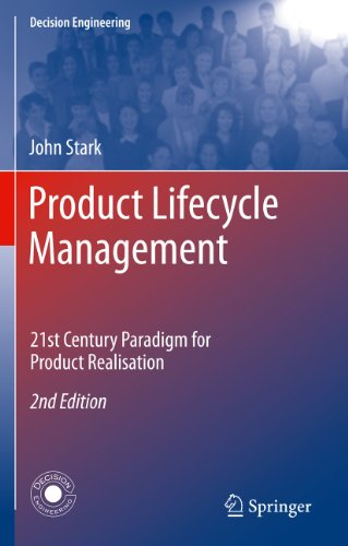Product Lifecycle Management: 21st Century Paradigm for: Stark, John