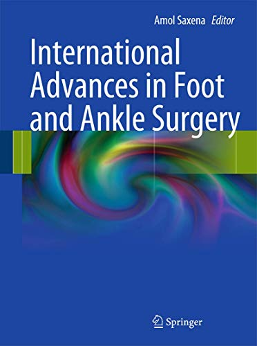 International Advances in Foot and Ankle Surgery: Amol Saxena