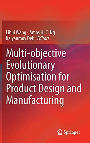 Multi-objective Evolutionary Optimisation for Product Design and Manufacturing: Lihui Wang