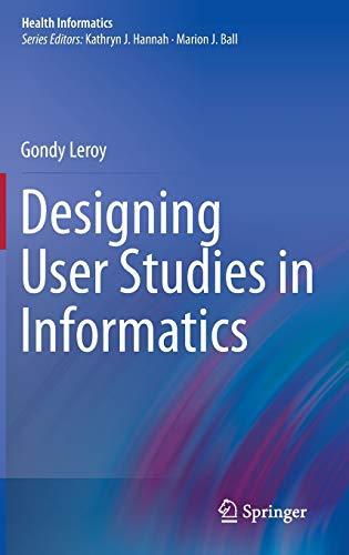 Designing User Studies in Informatics: Gondy Leroy