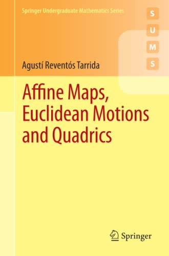9780857297099: Affine Maps, Euclidean Motions and Quadrics (Springer Undergraduate Mathematics Series)