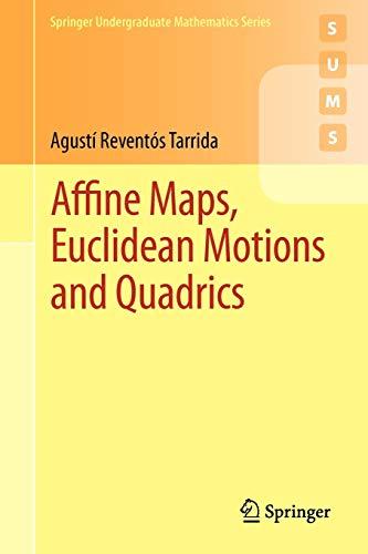Affine Maps, Euclidean Motions and Quadrics (Paperback): Agustí Reventós Tarrida