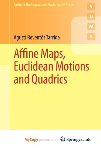 9780857297112: Affine Maps, Euclidean Motions and Quadrics
