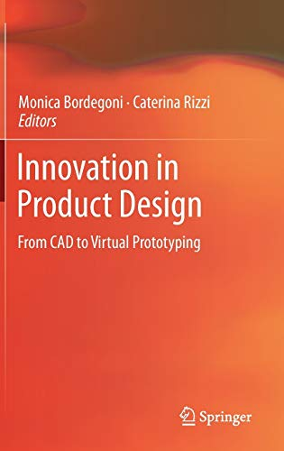 Innovation in Product Design: From CAD to Virtual Prototyping