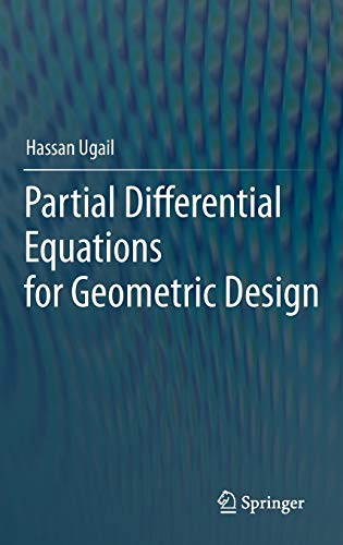 9780857297839: Partial Differential Equations for Geometric Design
