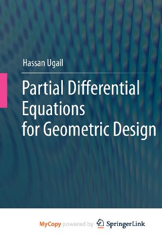 9780857297853: Partial Differential Equations for Geometric Design