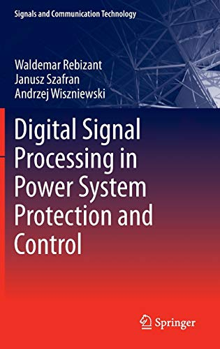 9780857298010: Digital Signal Processing in Power System Protection and Control (Signals and Communication Technology)